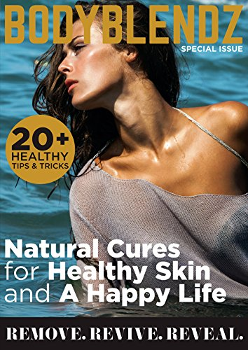 BodyBlendz: Natural Cures for Healthy Skin and a Happy Life (English Edition)