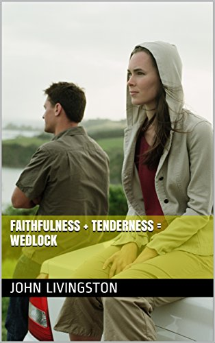 Faithfulness + Tenderness = Wedlock by [John Livingston]
