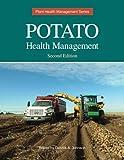 Potato Health Management, 2nd Edition (Plant Health Management)