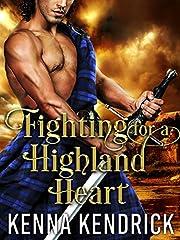 Fighting for a Highland Heart: Scottish Medieval Highlander Romance (Defenders of the Highlands Book 2)
