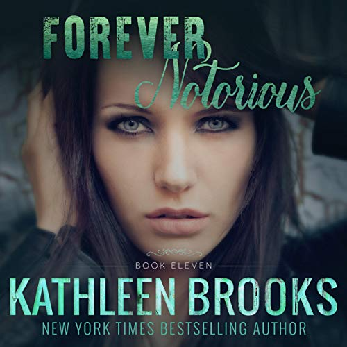 Forever Notorious     Forever Bluegrass, Book 11              By:                                                                                                                                 Kathleen Brooks                               Narrated by:                                                                                                                                 Eric G. Dove                      Length: 7 hrs and 2 mins     94 ratings     Overall 4.9