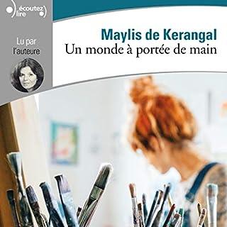 Un monde à portée de main                   De :                                                                                                                                 Maylis de Kerangal                               Lu par :                                                                                                                                 Maylis de Kerangal                      Durée : 7 h et 18 min     6 notations     Global 3,2