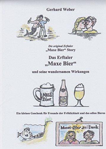 Das Erftaler Maxe-Bier und seine wundersamen Wirkungen: Ein Bier, das mehr kann als Durst löschen