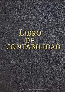 Libro de Contabilidad: Libro Diario de Contabilidad Cuaderno Contable para la Gestion de Finanzas y Contabilidad Basica Tamaño A4 (8.27 x 11.69 in) 120 paginas (Spanish Edition)