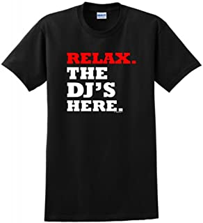 ThisWear Relax The DJ's Here T-Shirt