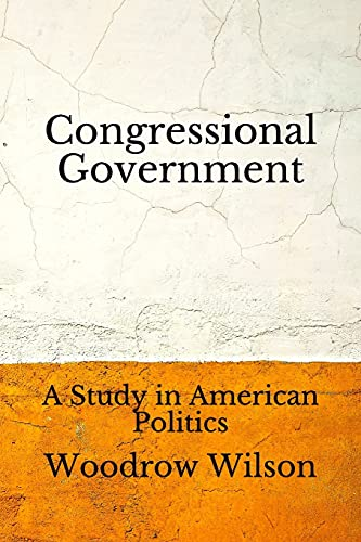 Congressional Government: A Study in American Politics (Aberdeen Classics Collection)