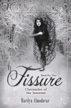 Fissure (Chronicles of the Interred, Book Two) by [Marilyn Almodovar]