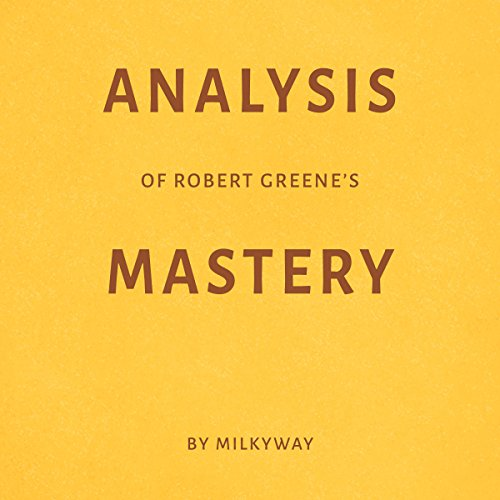 Analysis of Robert Greene's Mastery by Milkyway audiobook cover art