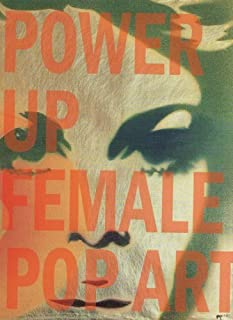 Power Up: Female Pop Art (2011-02-28)