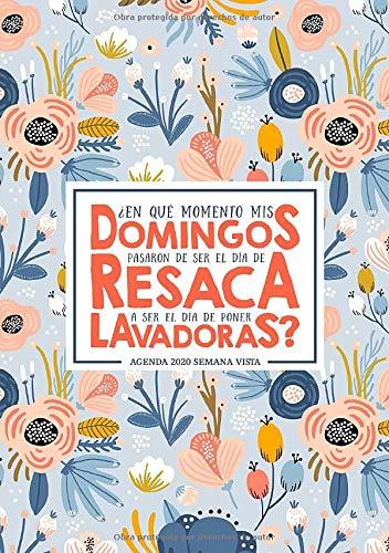 En qué momento mis domingos pasaron de ser el día de resaca a ser el día de poner lavadoras: Agenda 2020 semana vista: Del 1 de enero de 2020 al 31 de ... mensual español: arte...