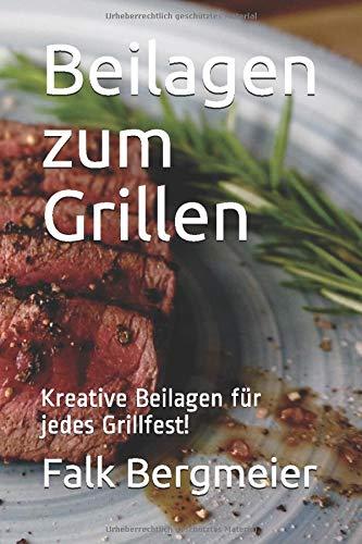 Beilagen zum Grillen: Kreative Beilagen für jedes Grillfest!