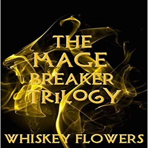 The Mage Breaker Audiobook By Whiskey Flowers cover art