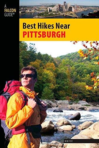 Best Hikes Near Pittsburgh (Best Hikes Near Series) -  Frye, Bob, Paperback