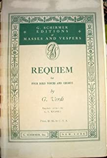 Verdi Requiem for Four Solo Voices and Chorus: To the Memory of Alessandro Manzoni (G. Schirmer Editions of Masses and Vespers)