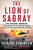 Image of The Lion of Sabray: The Afghan Warrior Who Defied the Taliban and Saved the Life of Navy SEAL Marcus Luttrell