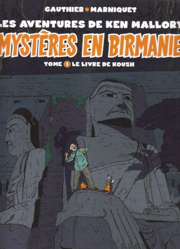 Mystères en Birmanie - Tome 01: Le livre de Koush