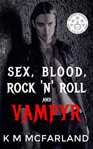 Sex, Blood, Rock 'N' Roll, and Vampyr: A Vampire Rock Star Romance