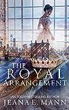 The Royal Arrangement (The Rebel Queen Duet Book 1)