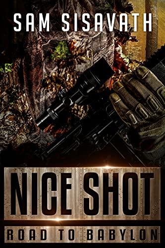 Nice Shot (Road to Babylon, Book 11) by [Sam Sisavath]