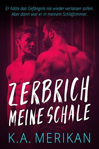 Zerbrich Meine Schale: gay romance