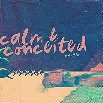 calm & conceited (feat. R I L E Y)