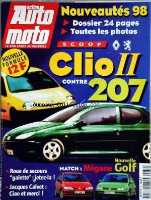 ACTION AUTO MOTO [No 39] du 01/10/1997 - CLIO II CONTRE 207 -MEGANE ET NOUVELLE GOLF -ROUE DE SECOURS / GALETTE - JETEZ-LA -JACQUES CALVET / CIAO ET MERCI -NOUVEAUTES 98