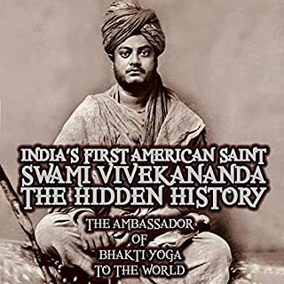 India's First American Saint Swami Vivekananda - The Hidden History cover art