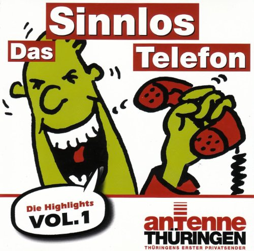 Das Sinnlos Telefon - Die Highlights Vol.1