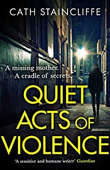 Quiet Acts of Violence by [Cath Staincliffe]