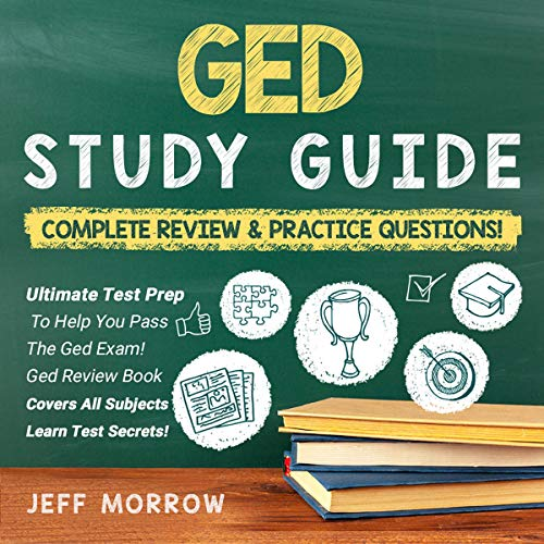 GED Study Guide: Complete Review & Practice Questions! cover art