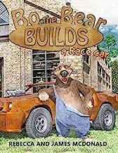 Bo the Bear Builds a Race Car: A Car Book for Kids Who Love Race Cars PDF