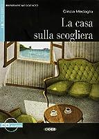 La casa sulla scogliera. Mit Audio-CD: Italienische Lektuere fuer das 3. und 4. Lernjahr mit Audio-CD