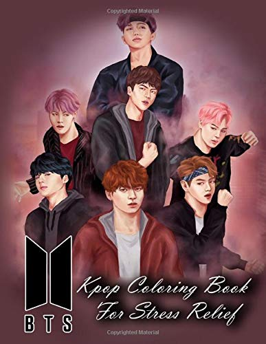 Bts Kpop Coloring Book For Stress Relief: Best Hand-drawn KPOP Coloring Book Pages of BTS for Stress Relief and Meditations For 2020.. A Great ... or Adult who is into Coloring Books and KPop