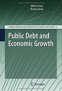 Public Debt and Economic Growth (Dynamic Modeling and Econometrics in Economics and Finance Book 11)