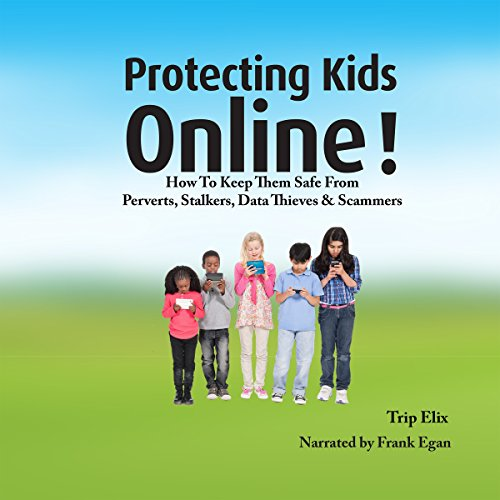 Protecting Kids Online! audiobook cover art