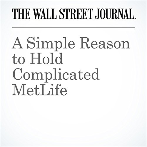 A Simple Reason to Hold Complicated MetLife copertina