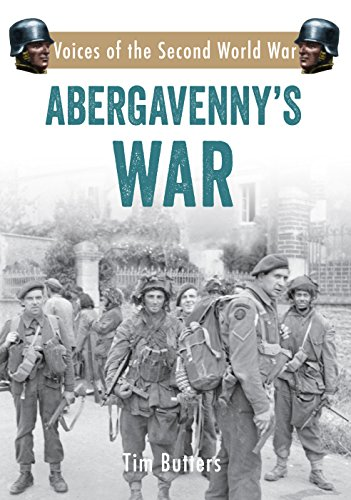Abergavenny's War: Voices of the Second World War (English Edition)