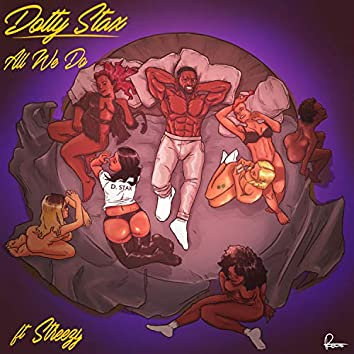 All We Do (feat. Streezy)