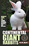Continental Giant Rabbits: Advanced Tips for Care, Feeding, Health, and Housing (English Edition)