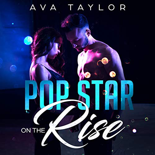 Pop Star on the Rise: Blowing Up the Music Scene Takes More Than Hard Rock audiobook cover art