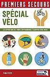 Premiers secours spécial vélo : Le livre qui va vous apprendre à sauver des vies