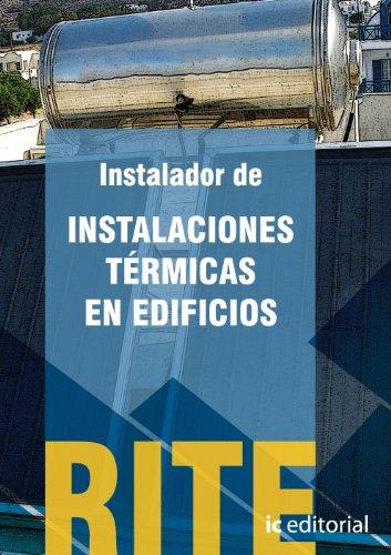 Reglamento de instalaciones térmicas en edificios - (vol. 1). instalador de instalaciones térmicas en edificios. (Reglamento De Instalaciones Térmicas En Edificios (((rite 2012)))