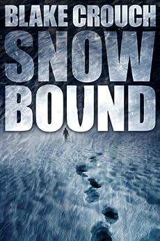 Snowbound by [Blake Crouch]