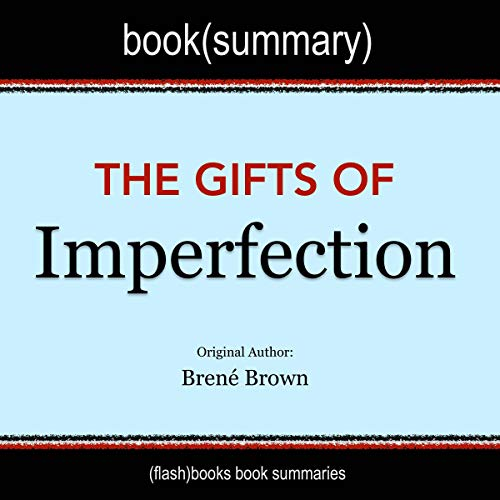 The Gifts of Imperfection by Brené Brown - Book Summary audiobook cover art