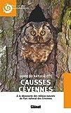Guide du naturaliste Causses Cévennes (2E ED) À la découverte des milieux naturels du Parc national des Cévennes