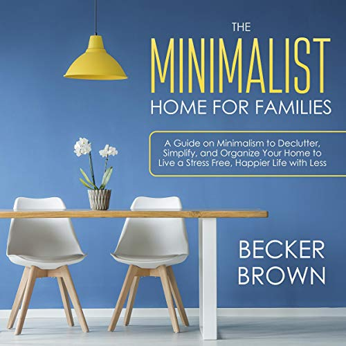 The Minimalist Home for Families audiobook cover art