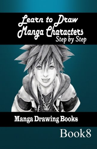 Learn to draw Manga Characters Step by Step Book 8: Manga Drawing Books