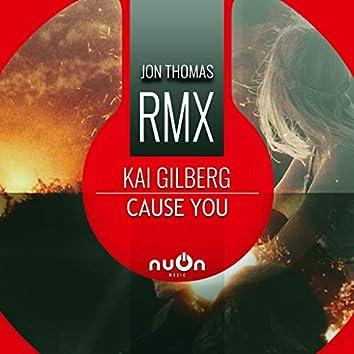 Cause You (Jon Thomas RMX)