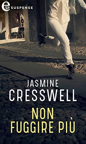 Non fuggire più (eLit) di [Jasmine Cresswell]