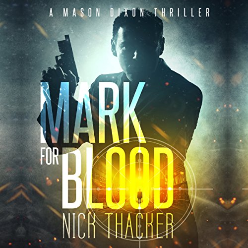 Mark for Blood     Mason Dixon Thrillers, Book 1              By:                                                                                                                                 Nick Thacker                               Narrated by:                                                                                                                                 Harmon Gamble                      Length: 7 hrs and 50 mins     10 ratings     Overall 2.9